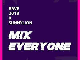 RAVE 2018 X SUNNY LION MIX EVERYONE