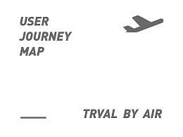 乘机场景下 —— 用户旅程图
