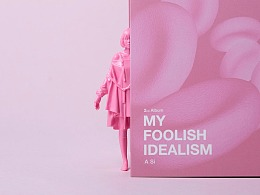 MY FOLISH IDEALISM