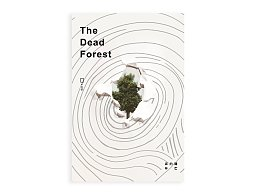 The Dead Forest  |  消亡的森林 - 公益海报