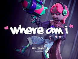 《Where am I》 |  STYLEFRAMES
