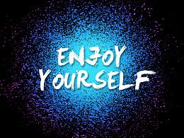 enjoy youself