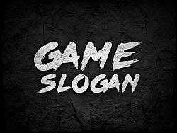 Game Slogan