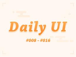Daily UI 100 _#008-#016