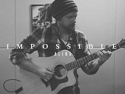 [音乐MV] Impossible Alina Kulish 原创乐队组合 - 录可喜