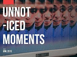 互动装置 — 不曾看到的瞬间 UNNOTICED MOMENTS