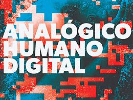 Analogico Humano Digital - Design Exhibition