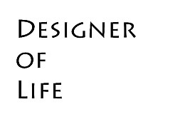 DESIGNER OF LIFE 生活的设计师
