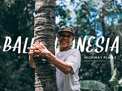 HIGHWAY PLAN | 印尼环岛摄录