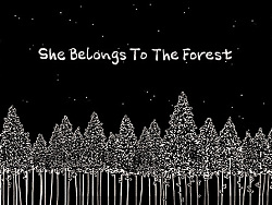 She Belongs To The Forest.
