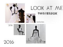 《LOOK AT ME》——天津科技大学艺术设计学院本科生毕业设计服装静态展#青春答卷2016#