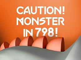 CAUTION! MONSTER IN 798!